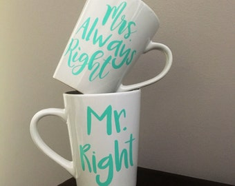 Mr. Right & Mrs. Always Right Coffee Cup Set - Honeymoon Coffee Mug Set - Just Married Coffee Mugs