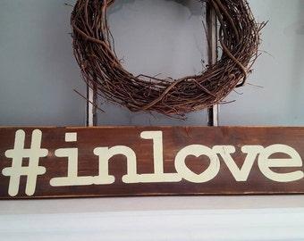 Rustic Wood Sign~#In Love~Rustic Wedding Sign~Love Sign~Rustic Love Sign~Wedding~Anniversary Gift~Reclaimed Bedroom Sign~Gifts~In Love Sign