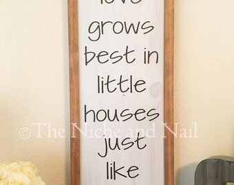 Love Grows Best In Little Houses Wood Sign, Housewarming Gift, Rustic Wood Sign, Wedding Gift, Farmhouse Style Decor, Sign with Border,