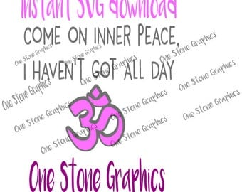 Come on inner peace svg,sayings svg,yoga svg,om svg,inner peace svg,humor svg,T-shirt humor svg,Om,inner peace,inner peace humor