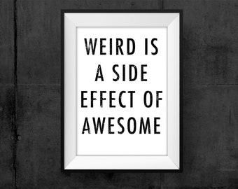 Weird Awesome Printable Funny Printable Poster Funny Gift You are Weird Gift for Him Cards Instant Download Graphic Poster For Teens