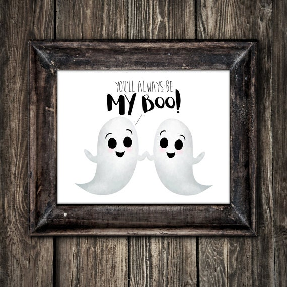 Charmant Youu0027ll Always Be My Boo Digital 8x10 Printable Poster Funny Saying Love  Quote Ghosts Cute Ghost Happy Halloween Spooky Comic Couple Pun Fall