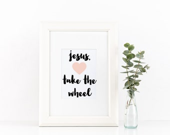 Jesus Take the Wheel Printable Wall and Frame Art