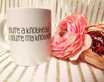 Your my kno*head! Mug, humour gifts, funny mugs, love, marriage, coffee, tea