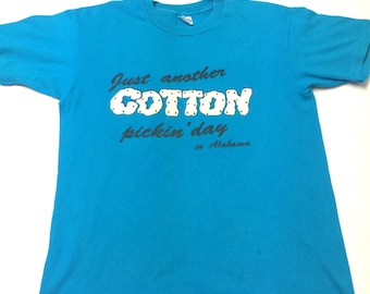 Vintage Just Another Cotton Pickin' Day in Alabama T-shirt