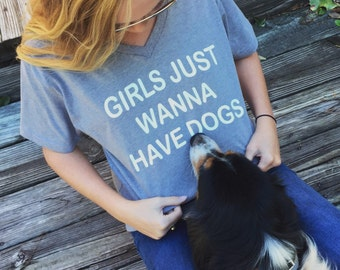 Girl Just Wanna Have Dogs - V-Neck Tee Shirt