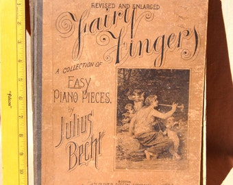"1890 MUSIC Book:  ""FAIRY FINGERS -  a Collection of Easy Piano Pieces""  by Julius Bechi and Charles Kinkel - Pub by Oliver Ditson Co"