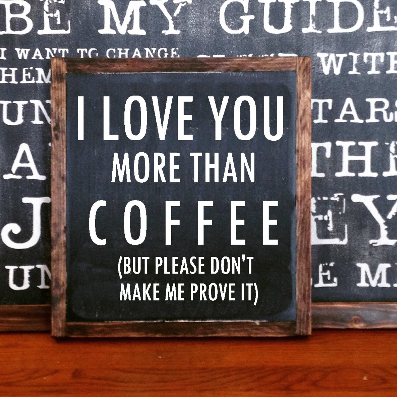 I love you more than coffee but please dont make me prove