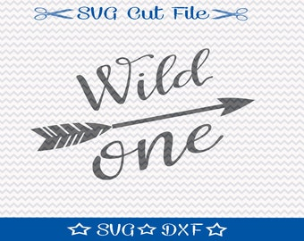 Wild One SVG File / Arrow Design SVG / SVG Cut File For Silhouette / Digital Download / svg Quotes