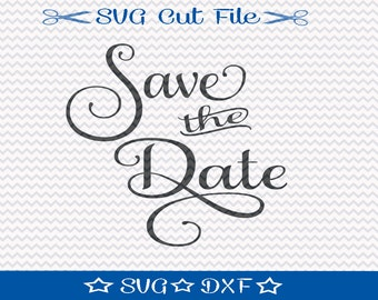 Save the Date SVG File / SVG Cut File /  SVG Download / Silhouette Cameo / Digital Download / Wedding svg