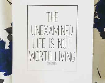 Socrates Quote Print, The Unexamined Life is Not Worth Living, Philosophy Print, Philosopher Quote, Greek Philosopher, Plato