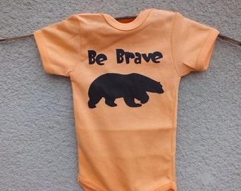 Be Brave Onesie/Newborn Baby Onesie/Funny Onesie/Boho Baby/Newborn Onesie/ Baby Shower Gift/Bear Onesie