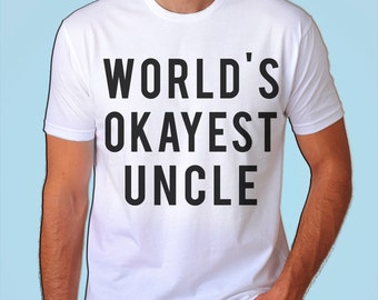 Uncle T-Shirt, Worlds Okayest Uncle, Birthday gift shirt - 4