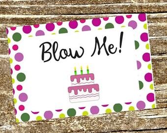 Printable Birthday Card, Birthday Card, Hilarious Birthday Card, Blow Me Birthday Card, Funny Birthday Card, Snarky Birthday Card, Sarcastic