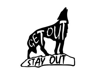 Get out stay out wilderness sticker