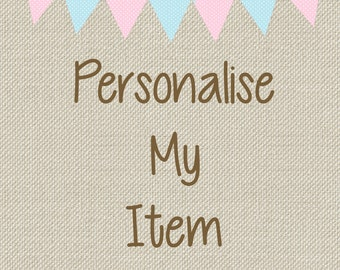 Personalise My Item Please. We personalise your purchased item.