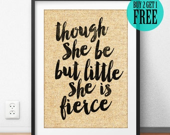 Though She Be But Little She Is Fierce Burlap Print, Unique Birthday Gift Her Girl Room Decor, Motivational Quote, Anniversary Gift Her SD16
