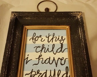1 Samuel 1:27 Painted 5X7 Framed Canvas