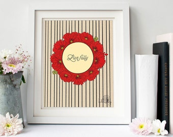 Poppy flower illustration, Live fully inspirational quote art, stripped home decor, DIY housewarming gift