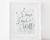 Love Done Well Print - Marriage Quote Print - Wedding Gift - Anniversary Gift - Love Quote - Vincent Van Gogh Quote - Wall Art - Home Decor
