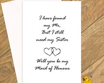 Maid of Honour Cards, Wedding Cards, I want you to be my Maid of Honour, i have found my Mr but i still need my sister, Maid of Honour Card