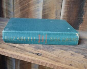Elizabeth the Great; By Elizabeth Jenkins; 1958