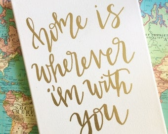 Home is Wherever I'm With You // Embossed Canvas
