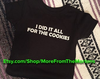 """18M Black """"I Did It All For The Cookies"""" Trendy / Custom Toddler Shirt"""