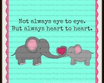 "Not Always Eye to Eye But Always Heart to Heart Print, 8.5""x8.5"""