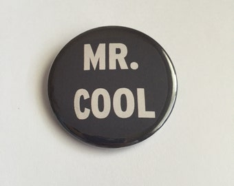 "Mr. Cool 2 1/4"" Pinback Button"