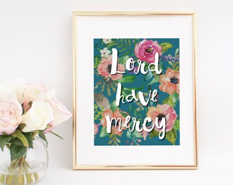 Lord Have Mercy Print, Southern Wall Art, Digital Print, Southern Print, Floral Print, Wall Decor, Southern Art Print, Wall Art