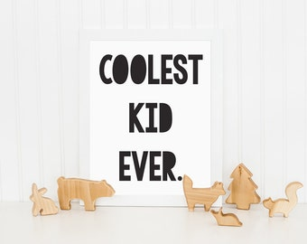 Coolest Kid Ever Print, Kids Bedroom Print, Childrens Wall Art, Kids Print, Nursery Art, Monochrome Print, Wall Decor, Black and White Print