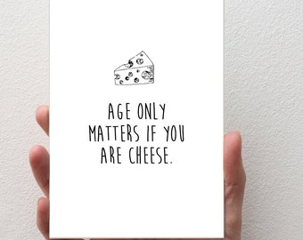 AGE Birthday Card | C6 Size - Card and Envelope | Funny Birthday Card, Cheese