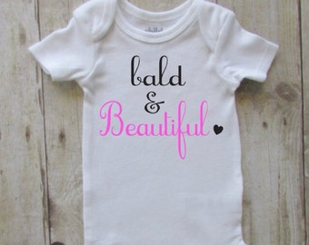 Baby girl clothes - bald and beautiful baby bodysuit - baby girl shirt - new baby girl gift - baby shirt - baby bodysuit - bald baby girl