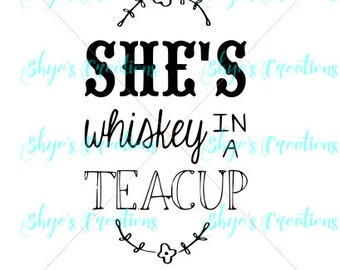 She's whiskey in a teacup svg cutting file