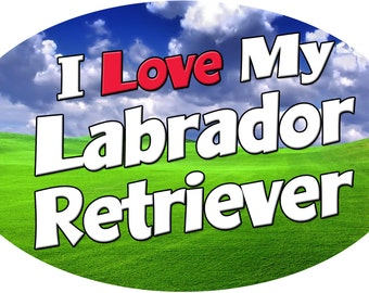 """Custom Made """"I Love My Labrador Retriever"""" Magnet"""