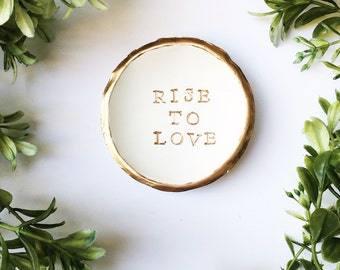 Rise to Love Jewelry Dish / Personalized Jewelry Dish / Personalized Ring Dish / Bridesmaids Gift / Gifts for Her / Personalized Gift