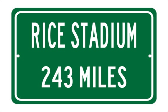 Custom College Highway Distance Sign to Rice Stadium   Home of the Rice University Owls   Rice Football   Owls  