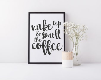 Wake Up and Smell the Coffee Print - Kitchen Print - A4 - Personalisation Available