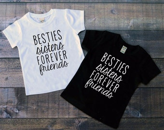 Sisters shirt - Bestie shirt - best friend shirt - shirts for toddler girls - shirts for girls - matching shirts - coordinating shirts