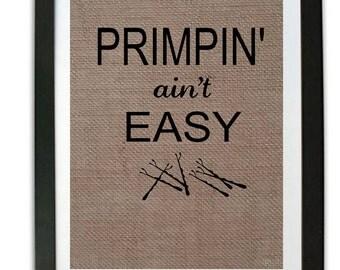 Funny Bathroom Burlap Print / Bathroom Print / Rustic Home Decor / Salon decor / Primpin Aint Easy / Bathroom Decor/  Hairdresser gift