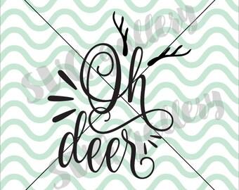 Oh deer SVG, deer svg, reindeer svg, baby svg, Digital cut file, antlers, commercial use OK