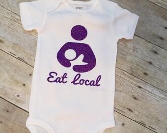 Eat Local Onesie, Eat Local Bodysuit, Breastfeeding Shirt