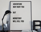 Adventure May Hurt You, But Monotony Will Kill You // Letter Board Quote // Wall Art // Print