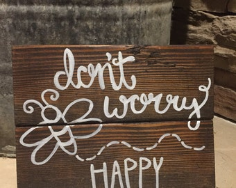 Dont worry bee happy sign