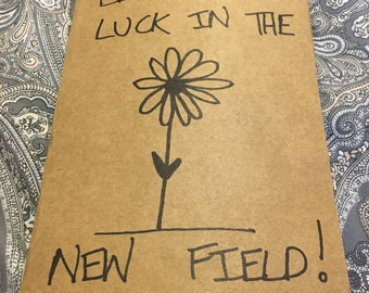 Best Of Luck In The New Field: Original, One-of-a-Kind Greetings Card