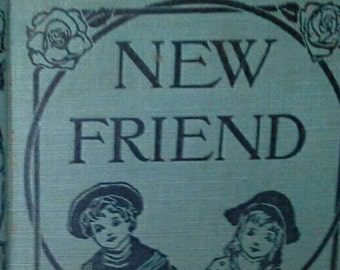 1895 Antique Book ~ A NEW FRIEND, A Story for Boys and Girls ~ by Geraldine Mockler