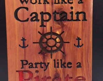 Work like a captain, Party like a pirate