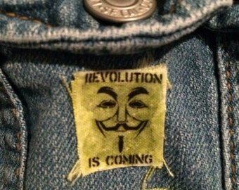 """Anonymous """"Revolution is coming"""" tiny patch . .5x.5"""