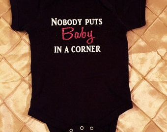 No One Puts Baby In A Corner Onesie